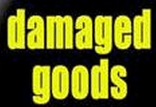 DamagedGoods.jpg